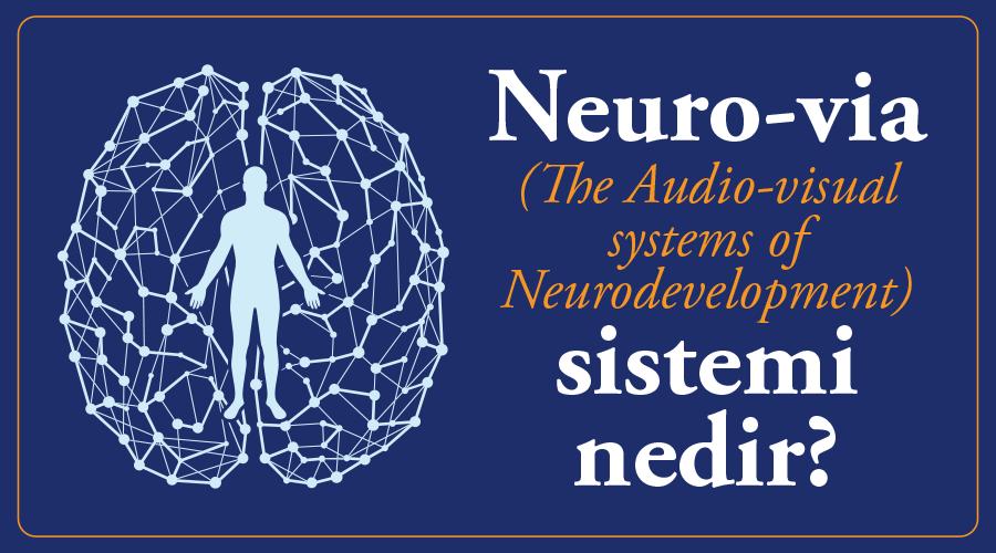 Neuro-via sistemi nedir?